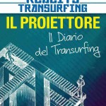 Il Proiettore - Transurfing